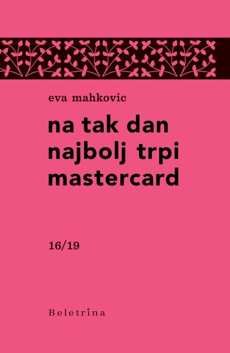 Eva Mahkovic: Na tak dan najbolj trpi mastercard
