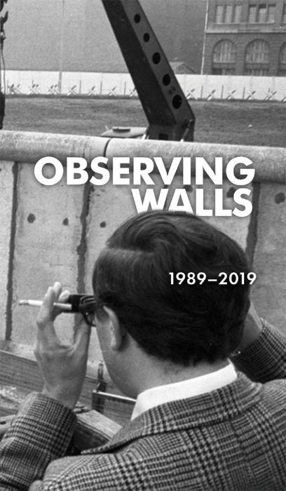 Sarah Bornhorst, Saša Buljević, Mitja Čander et al.: Observing Walls: 1989–2019