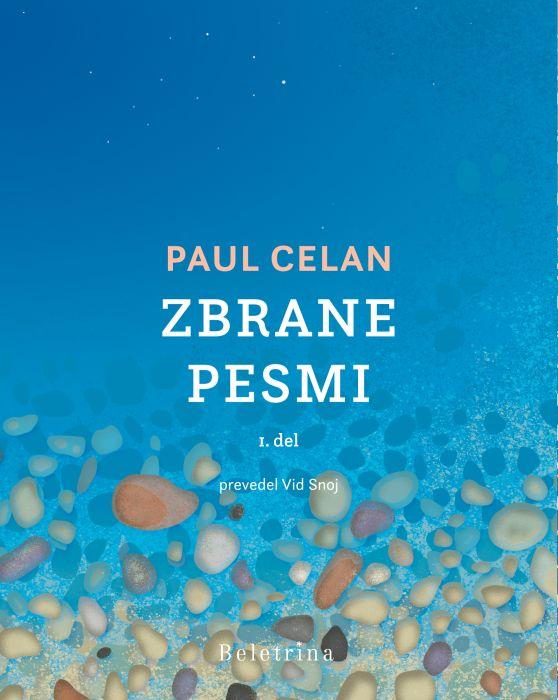 Paul Celan: Zbrane pesmi I