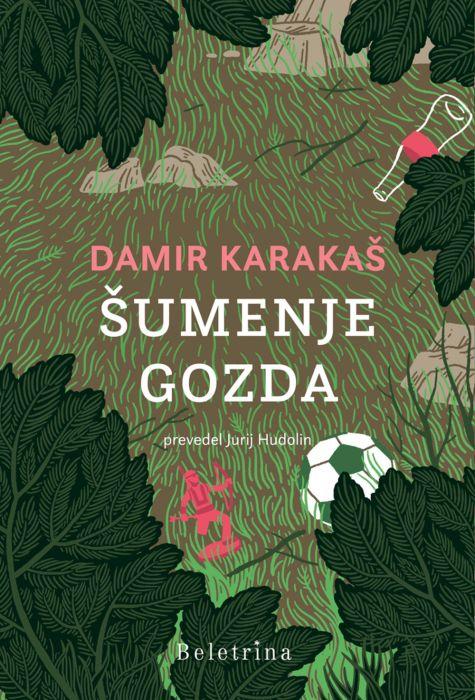 Damir Karakaš: Šumenje gozda