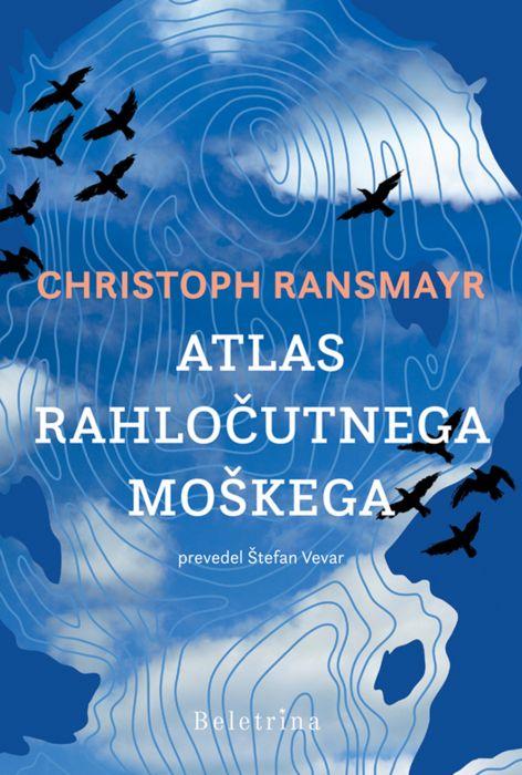 Christoph Ransmayr: Atlas rahločutnega moškega