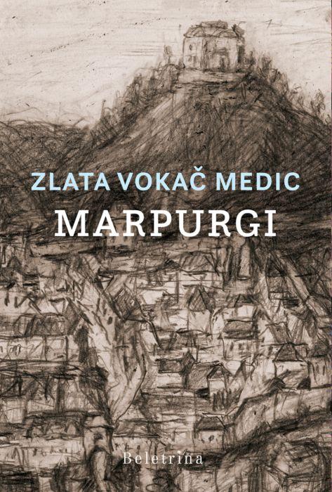 Zlata Vokač Medic: Marpurgi