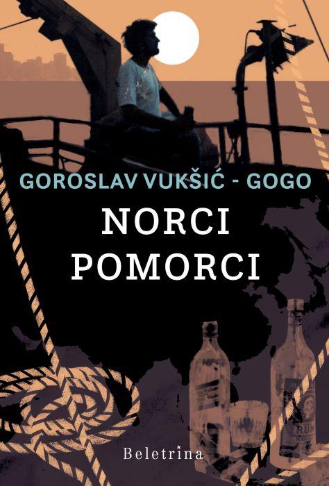 Goroslav Vukšić - Gogo: Norci pomorci