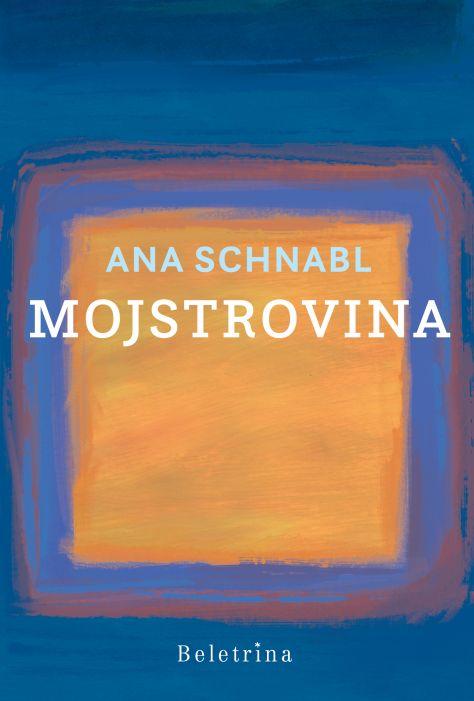 Ana Schnabl: Mojstrovina