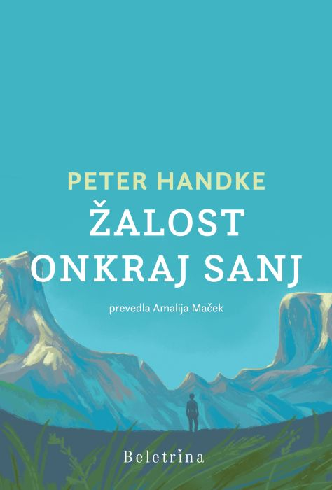 Peter Handke: Žalost onkraj sanj