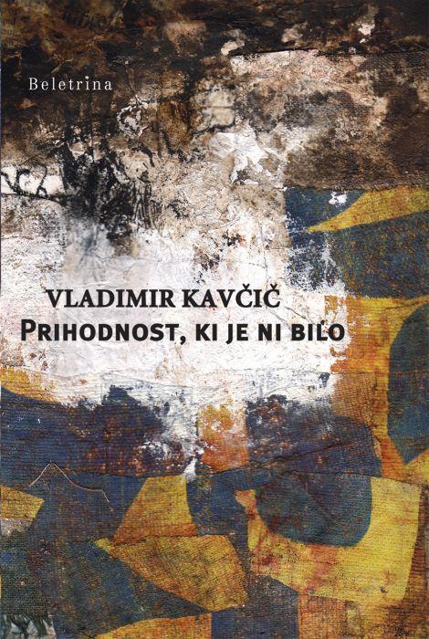 Vladimir Kavčič: Prihodnost, ki je ni bilo