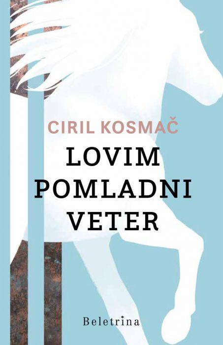 Ciril Kosmač: Lovim pomladni veter