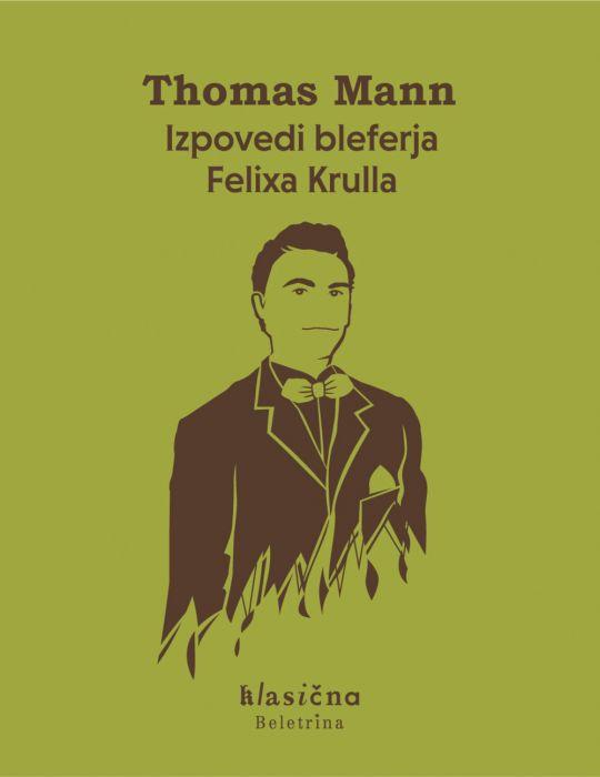 Thomas Mann: Izpovedi bleferja Felixa Krulla