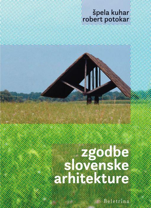 Špela Kuhar, Robert Potokar: Zgodbe slovenske arhitekture