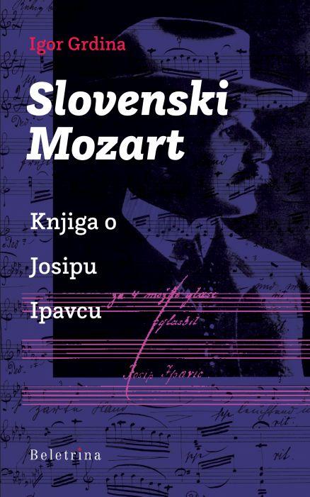 Igor Grdina: Slovenski Mozart