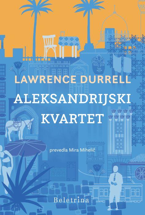 Lawrence Durrell: Aleksandrijski kvartet