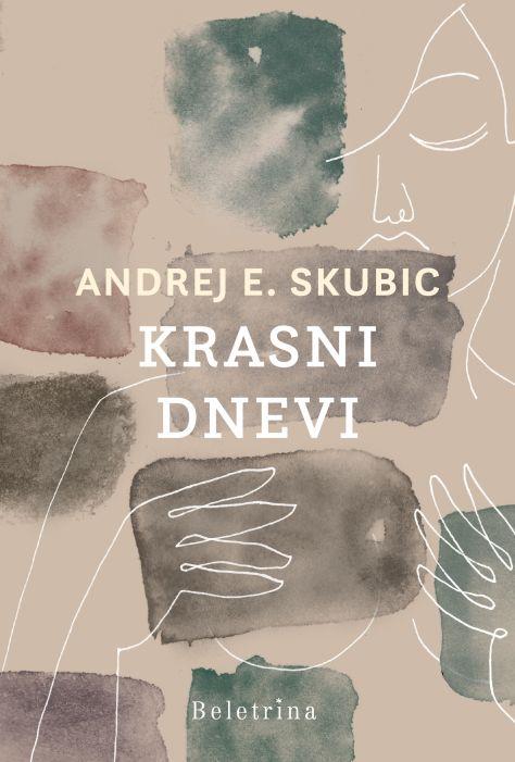 Andrej E. Skubic: Krasni dnevi