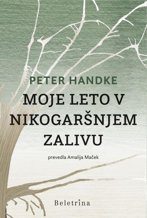 Peter Handke: Moje leto v Nikogaršnjem zalivu
