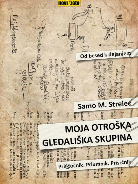 Samo M. Strelec: Moja otroška gledališka skupina