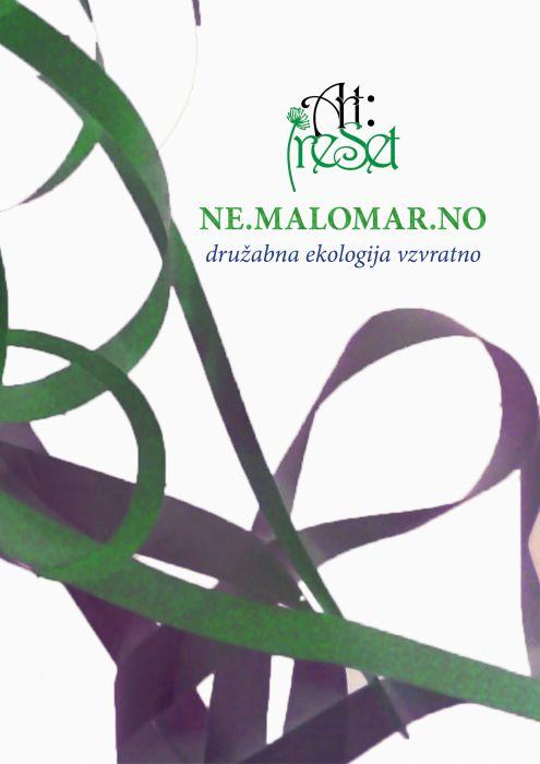 Skupina Art:reSet ad hoc (več avtorjev): NE.MALOMAR.NO