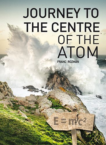 Franc Rozman: Journey to the Centre of the Atom