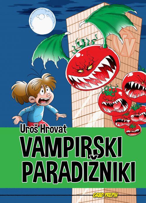 Uroš Hrovat: Vampirski paradižniki