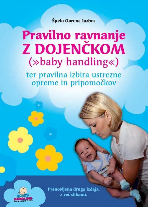 """Špela Gorenc Jazbec: Pravilno ravnanje z dojenčkom (""""baby handling"""") ter pravilna izbira ustrezne opreme in pripomočkov"""
