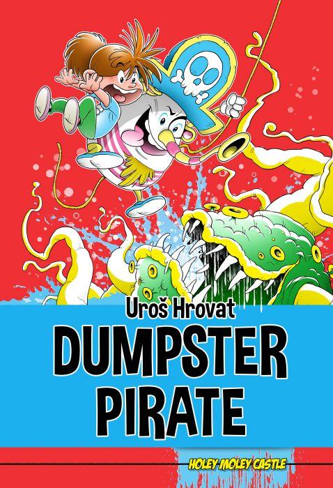Uroš Hrovat: Dumpster pirate