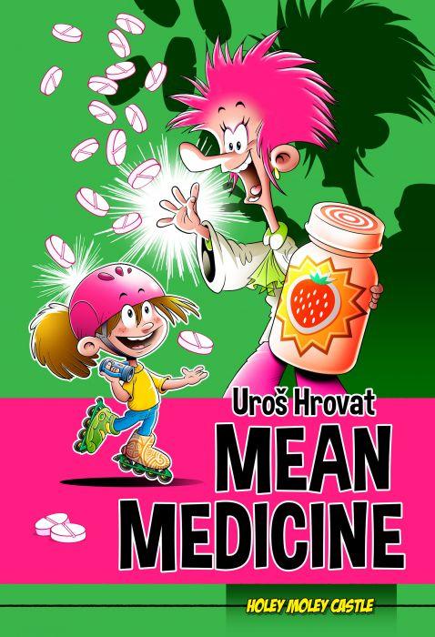 Uroš Hrovat: Mean Medicine