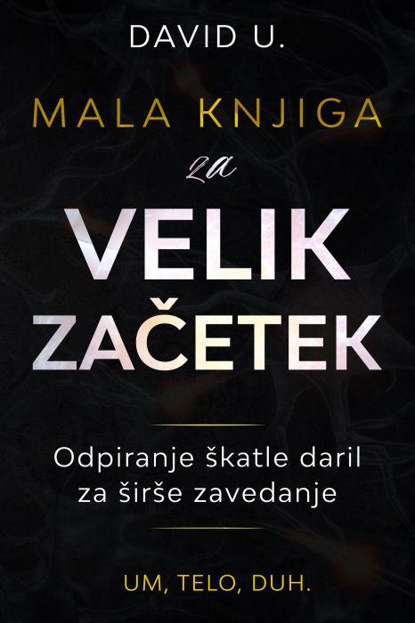 David Udovč: Mala knjiga za VELIK ZAČETEK