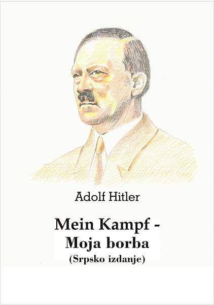 Adolf Hitler: Mein Kampf - Moja borba