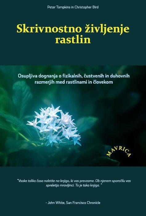 Peter Tompkins, Christopher Bird: Skrivnostno življenje rastlin