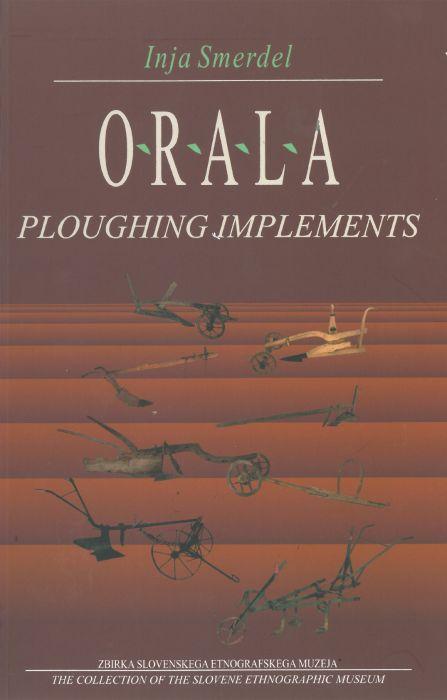 Inja Smerdel: Orala = Ploughing implements