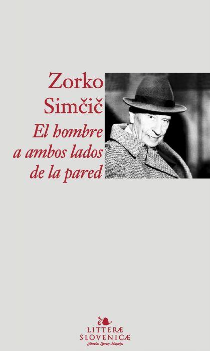 Zorko Simičič: El hombre a ambos lados de la pared