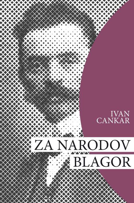 Ivan Cankar: Za narodov blagor
