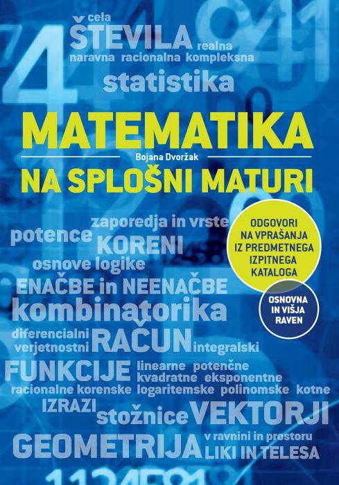 Bojana Dvoržak: Matematika na splošni maturi