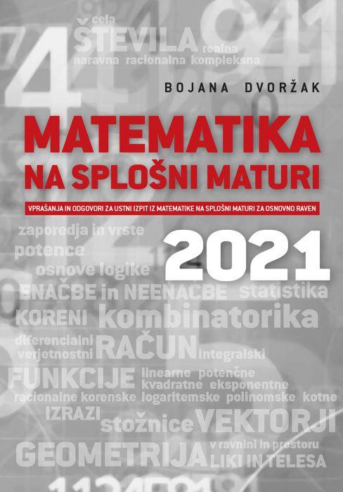 Bojana Dvoržak: Matematika na splošni maturi  2021