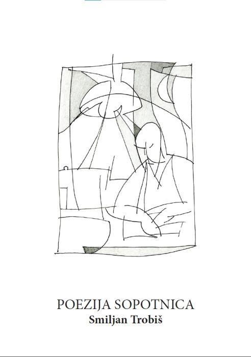 Smiljan Trobiš: Poezija sopotnica