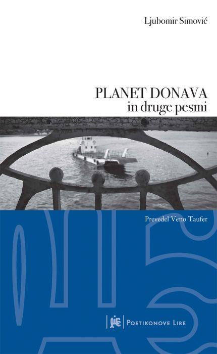 Ljubomir Simović: PLANET DONAVA in druge pesmi