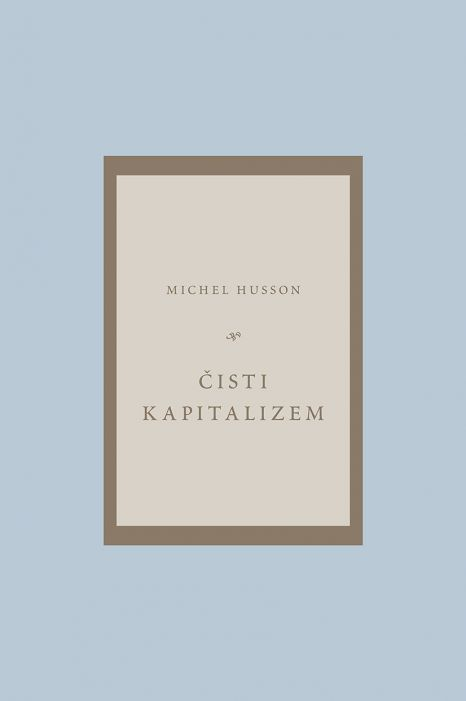 Michel Husson: Čisti kapitalizem