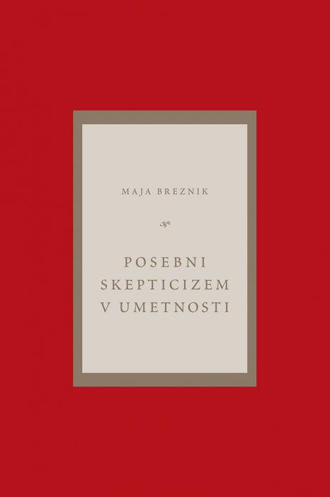 Maja Breznik: Posebni skepticizem v umetnosti