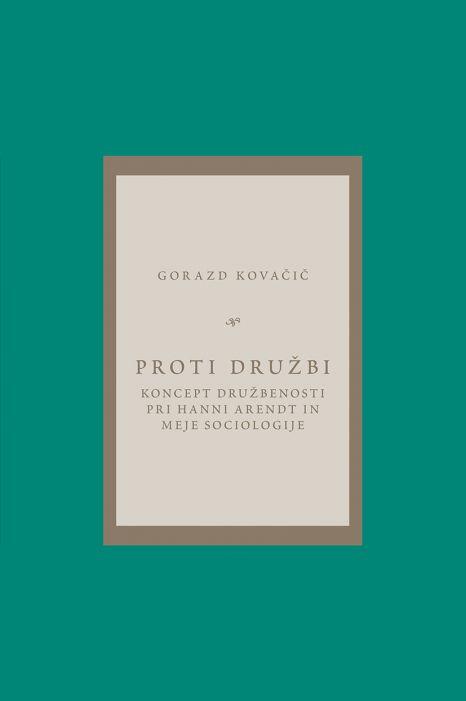 Gorazd Kovačič: Proti družbi
