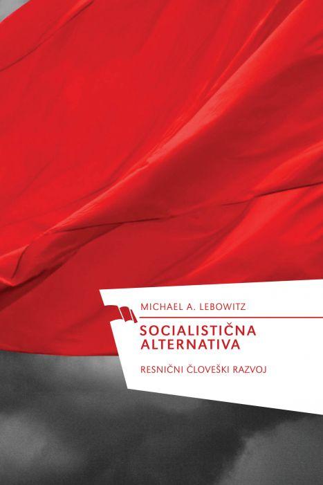 Michael A. Lebowitz: Socialistična alternativa: resnični človekov razvoj
