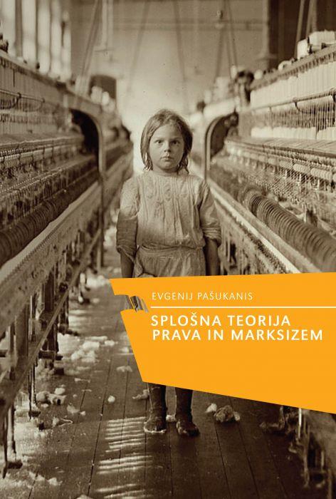 Evgenij Bronislavovič Pašukanis: Splošna teorija prava in marksizem