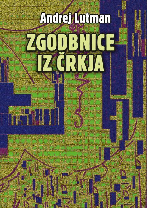 Andrej Lutman: Zgodbnice iz Črkja