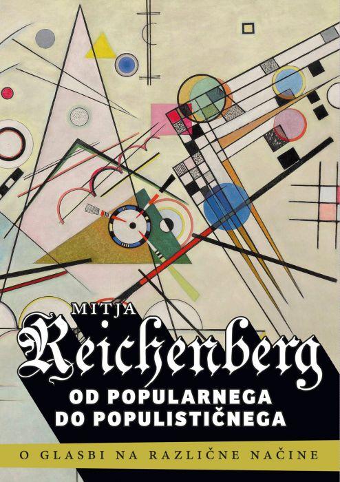 Mitja Reichenberg: Od popularnega do populističnega - o glasbi na različne načine
