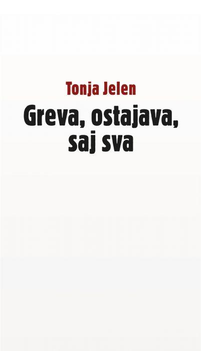 Tonja Jelen: Greva, ostajava, saj sva