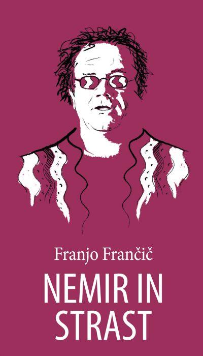 Franjo Frančič: Nemir in strast