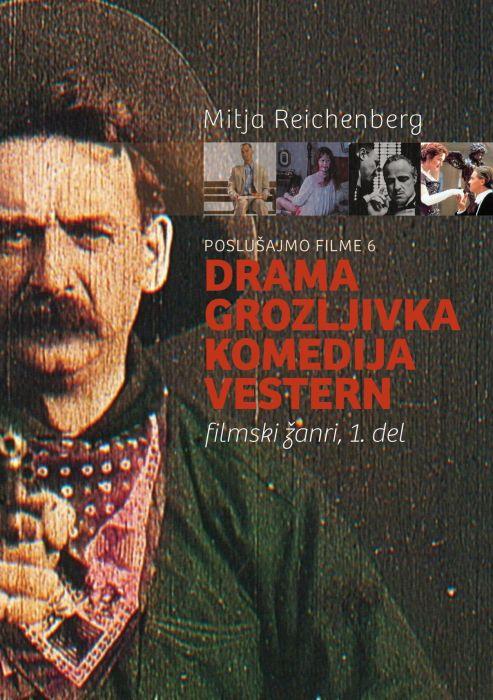 Mitja Reichenberg: Poslušajmo filme 6: Drama, grozljivka, komedija, vestern