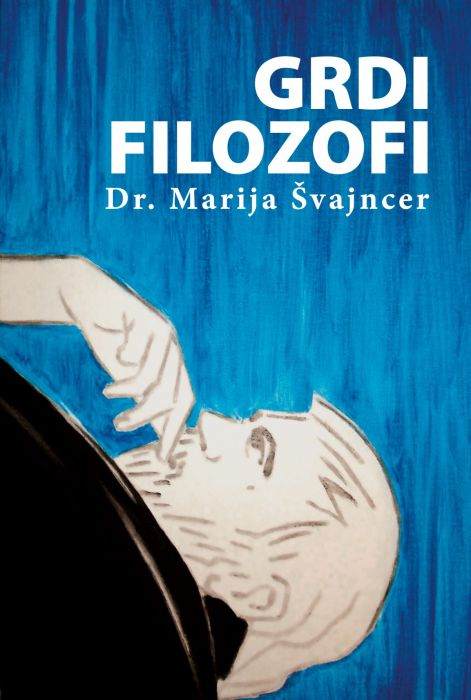 dr. Marija Švajncer: Grdi filozofi
