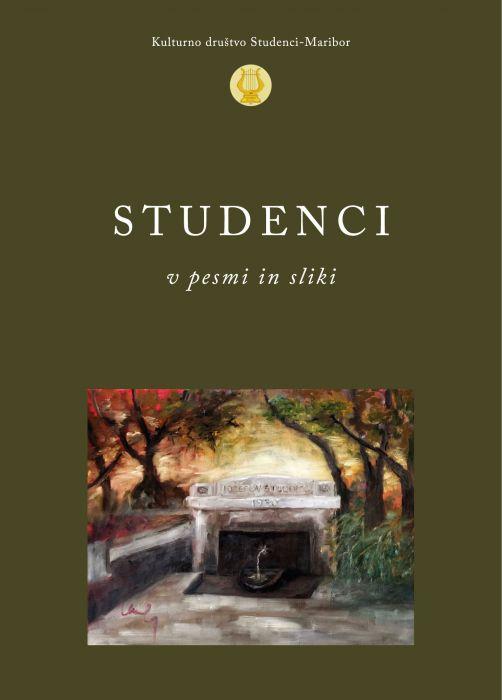 Jana Hartman Krajnc, Marta Drozg, Vincenc Holc et al.: Studenci v pesmi in v sliki