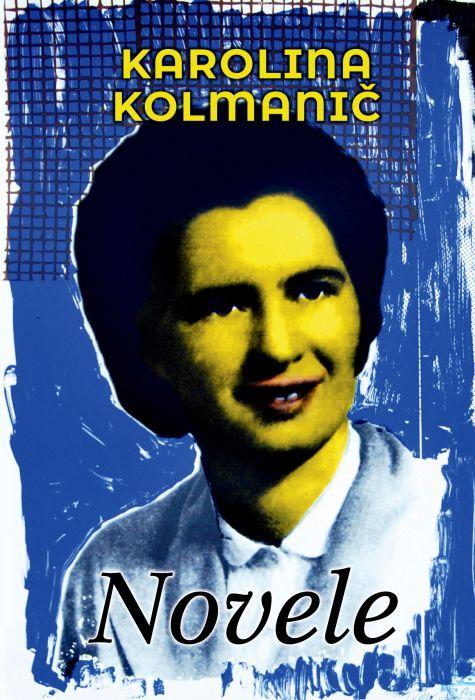 Karolina Kolmanič: Novele