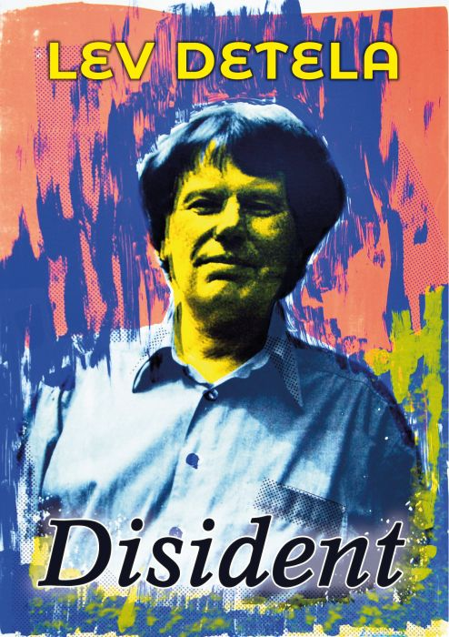 Lev Detela: Disident