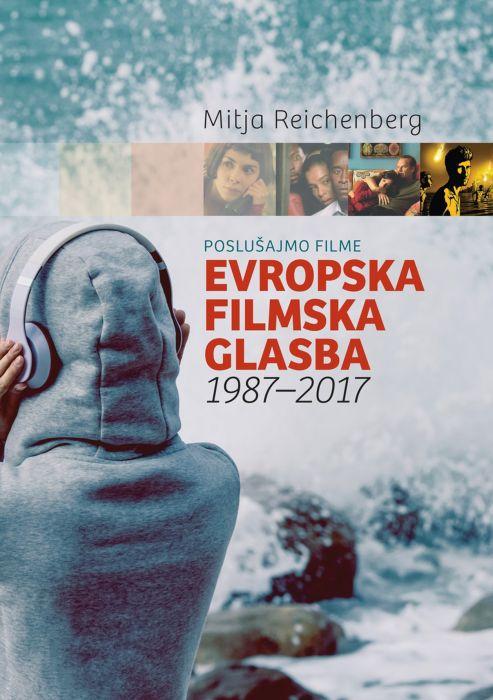Mitja Reichenberg: Evropska filmska glasba 1987 - 2017