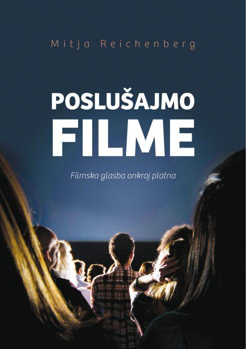 Mitja Reichenberg: Poslušajmo filme - Filmska glasba onkraj platna